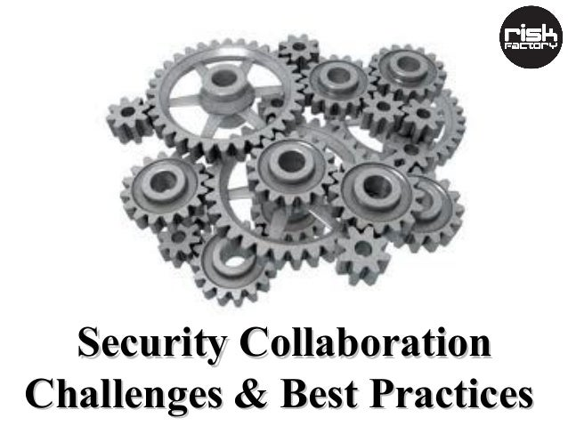 Security Collaboration Challenges & Best Practices