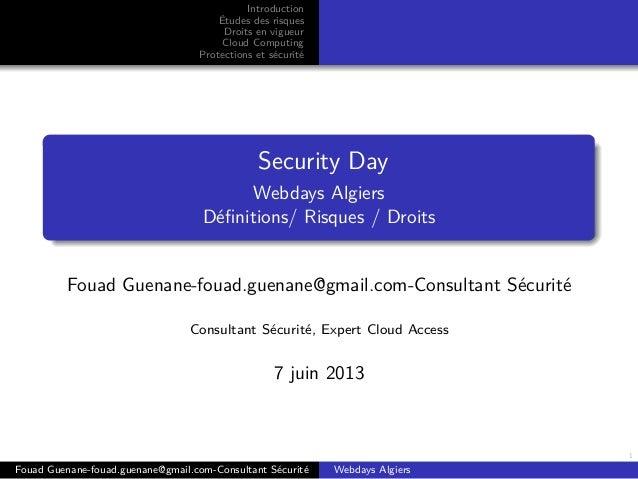 1IntroductionÉtudes des risquesDroits en vigueurCloud ComputingProtections et sécuritéSecurity DayWebdays AlgiersDéfinition...