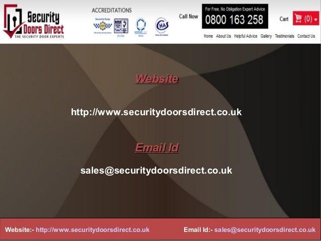 WebsiteWebsitehttp://www.securitydoorsdirect.co.ukEmail IdEmail Idsales@securitydoorsdirect.co.ukWebsite:- http://www.secu...