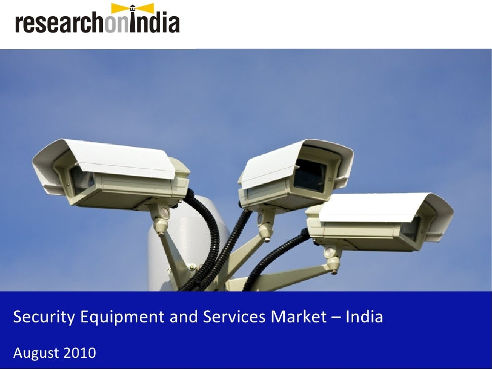 Market Research Report: Security Equipments and Services Market in India 2010