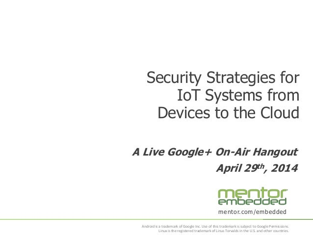 Security for io t apr 29th mentor embedded hangout