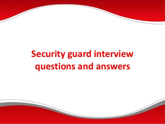 Security guard interview questions and answers