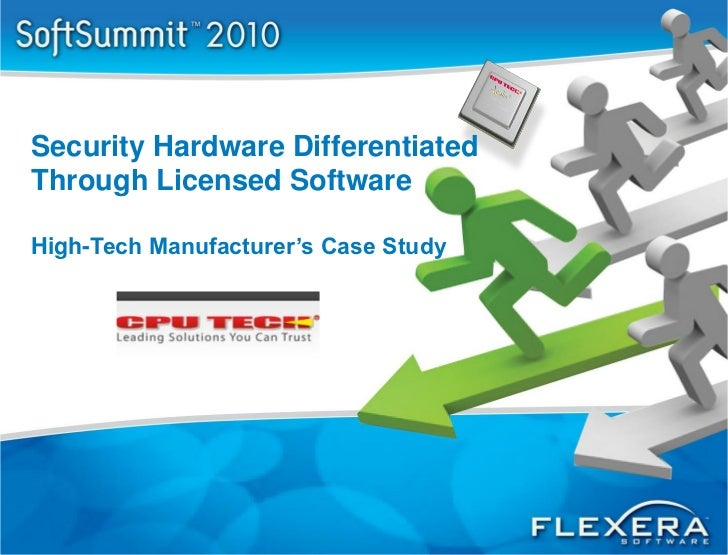 Security Hardware DifferentiatedThrough Licensed SoftwareHigh-Tech Manufacturer's Case Study