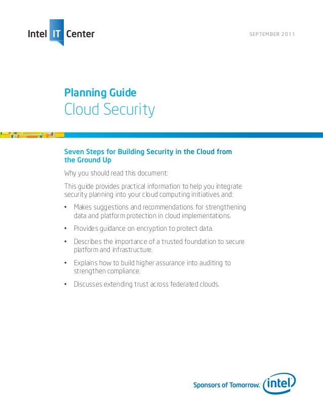 SEPTEMBER 2011Planning GuideCloud SecuritySeven Steps for Building Security in the Cloud fromthe Ground UpWhy you should r...