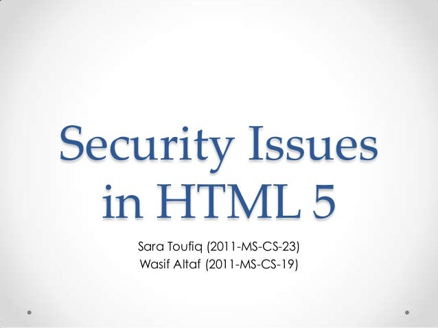 Security Issues in HTML 5