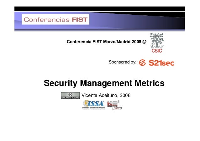 Conferencia FIST Marzo/Madrid 2008 @                       Sponsored by:Security Management Metrics           Vicente Acei...