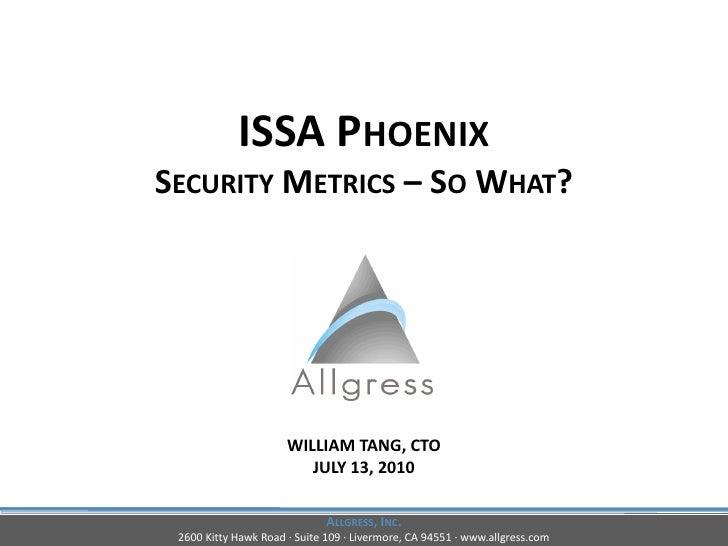 ISSA Phoenix Security Metrics... So What?