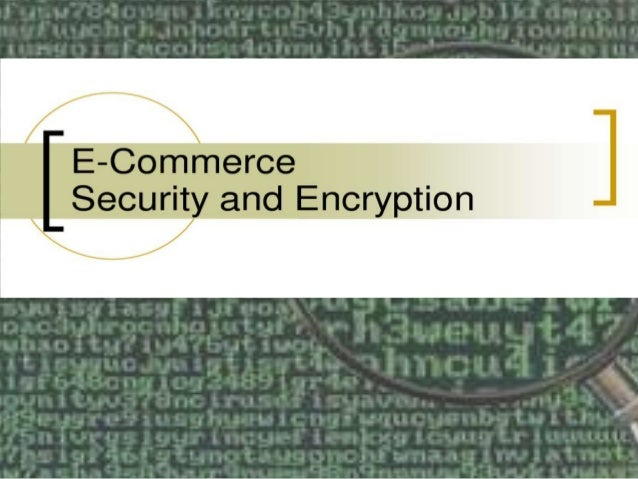 Dimensions of E-commerce Security Integrity. Non denial. Authenticity. Confidentiality. Privacy. Availability.