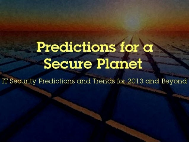 Predictions for a Secure Planet