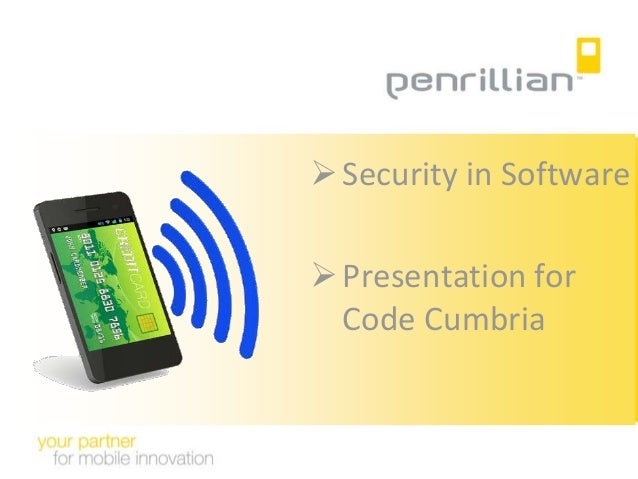  Security in Software  Presentation for Code Cumbria