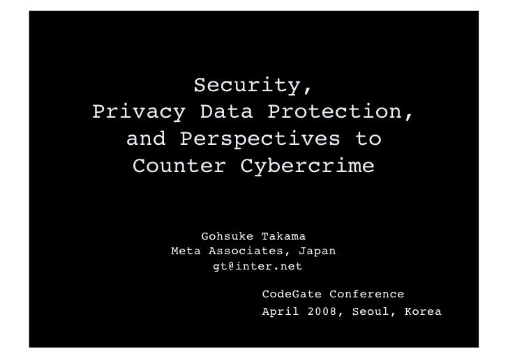 Security, Privacy Data Protection,    and Perspectives to     Counter Cybercrime            Gohsuke Takama      Meta Assoc...