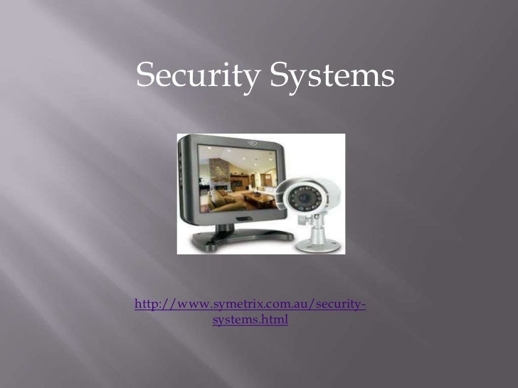 Security Systemshttp://www.symetrix.com.au/security-           systems.html