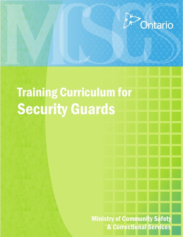 Training Curriculum forSecurity Guards              Ministry of Community Safety                   & Correctional Services