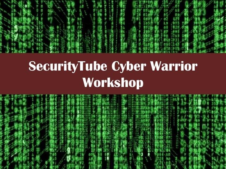 SecurityTube Cyber Warrior Workshop