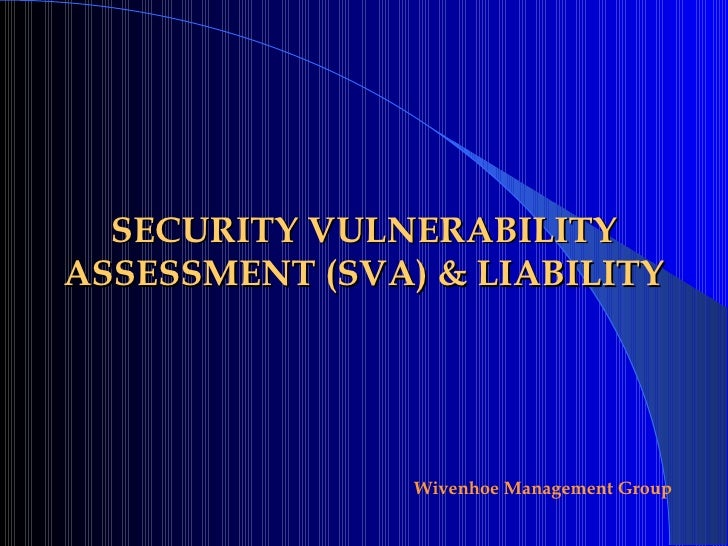 SECURITY VULNERABILITY ASSESSMENT (SVA) & LIABILITY