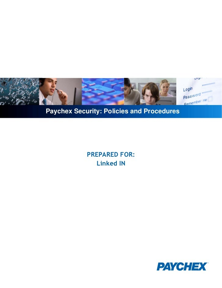 Paychex Security: Policies and Procedures            PREPARED FOR:               Linked IN