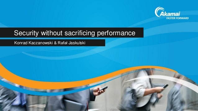 #IT fest 2013 - Security without sacrificing performance