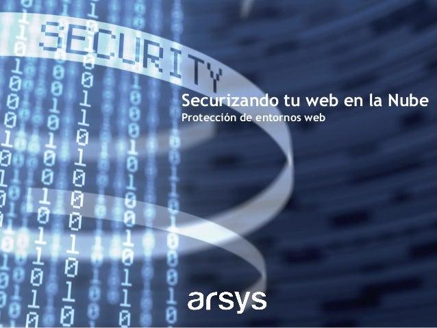 Securizando tu web en la Nube - Protección de entornos web