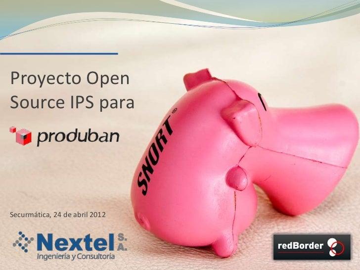 Proyecto OpenSource IPS paraSecurmática, 24 de abril 2012