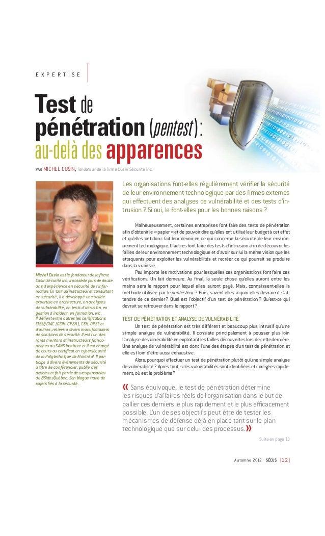 E X PE RTIS ETest depénétration (pentest ):au-delà des apparencesPAR MICHEL CUSIN, fondateur de la firme Cusin Sécurité in...