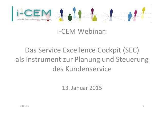 i-‐CEM  Webinar:        Das  Service  Excellence  Cockpit  (SEC)   als  Instrument  zur  Planung...