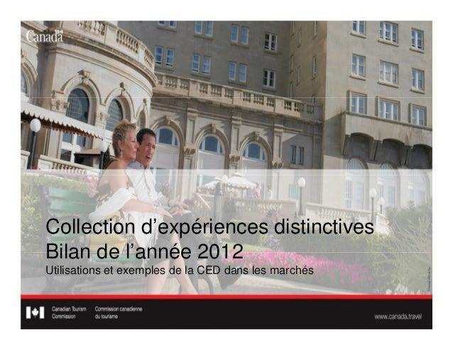 Collection d'expériences distinctivesBilan de l'année 2012Utilisations et exemples de la CED dans les marchés