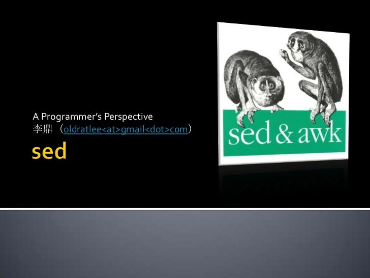 sed -- A programmer's perspective
