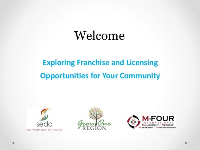 WelcomeExploring Franchise and LicensingOpportunities for Your Community