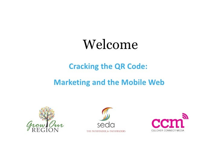Welcome   Cracking the QR Code:Marketing and the Mobile Web