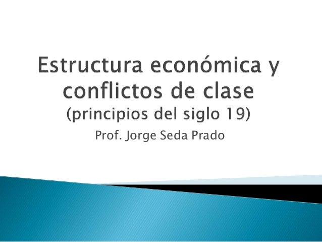 , cambios económicos y conflictos de clase a principios del s. 19