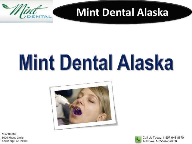 Mint Dental AlaskaMint Dental3606 Rhone Circle                 Call Us Today: 1-907-646-8670Anchorage, AK 99508           ...