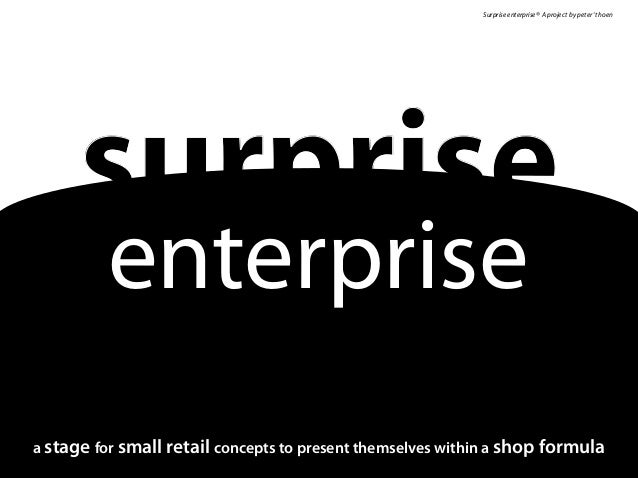 surprisesurprise a stage for small retail concepts to present themselves within a shop formula enterprise Surprise enterpr...