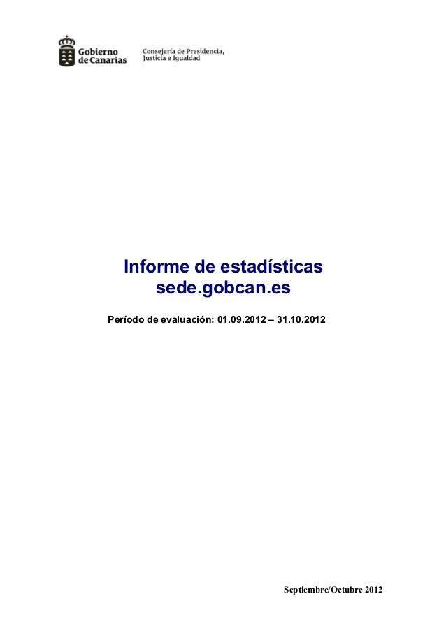 Informe de estadísticas       sede.gobcan.esPeríodo de evaluación: 01.09.2012 – 31.10.2012                                ...