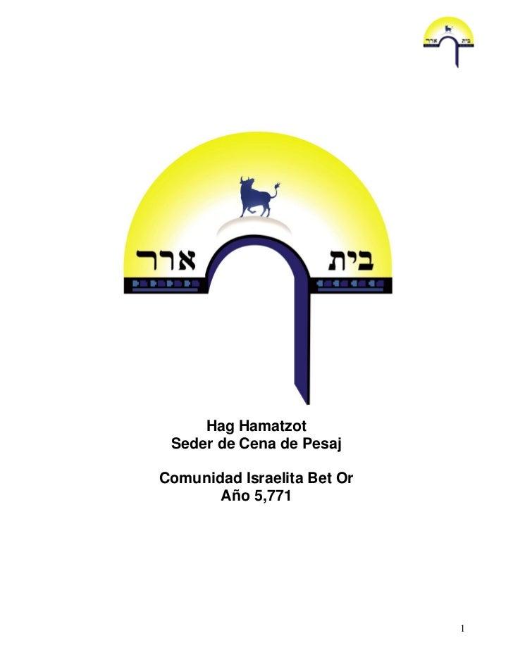 Hag Hamatzot Seder de Cena de PesajComunidad Israelita Bet Or       Año 5,771                             1