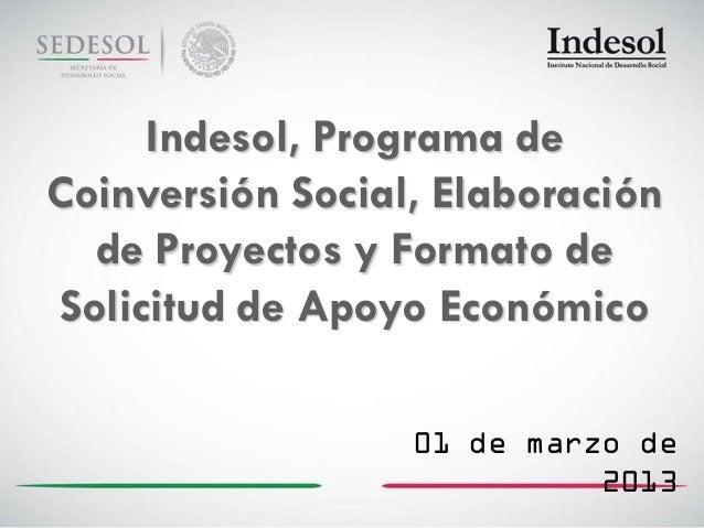 Indesol, Programa deCoinversión Social, Elaboración  de Proyectos y Formato deSolicitud de Apoyo Económico                ...