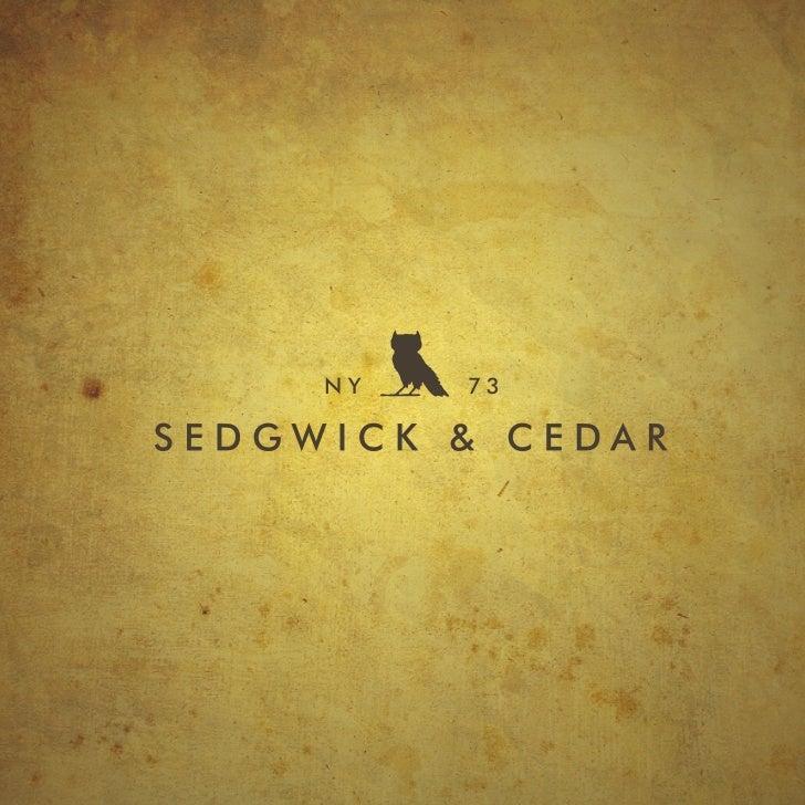 BRAND INTRODUCTIONBased in New York, Sedgwick & Cedar celebratesinnovation, creativity and pioneers across multiple genres...