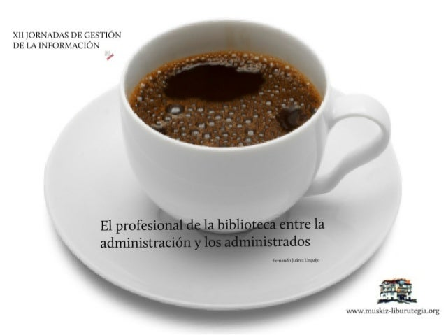 El profesional de la biblioteca: entre la administración y el administrado