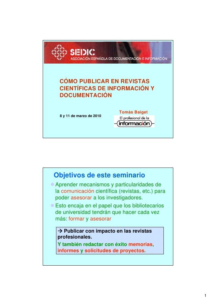CÓMO PUBLICAR EN REVISTAS    CIENTÍFICAS DE INFORMACIÓN Y    DOCUMENTACIÓN                                Tomàs Baiget    ...