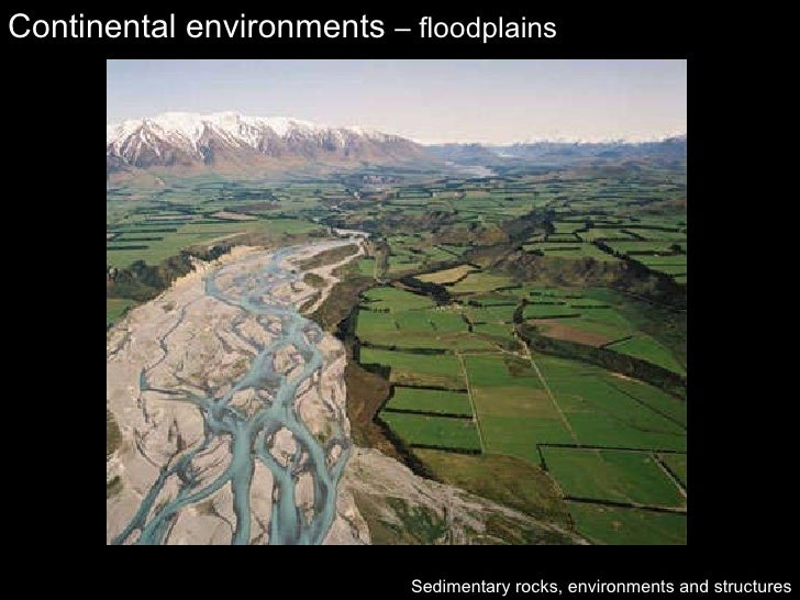 Continental environments  – floodplains Sedimentary rocks, environments and structures