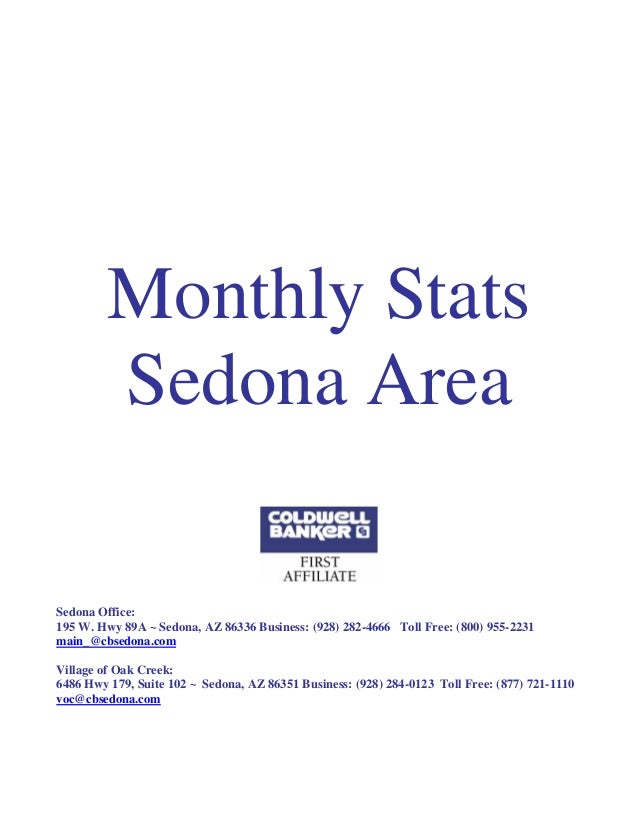 Monthly Stats Sedona Area Sedona Office: 195 W. Hwy 89A ~ Sedona, AZ 86336 Business: (928) 282-4666 Toll Free: (800) 955-2...
