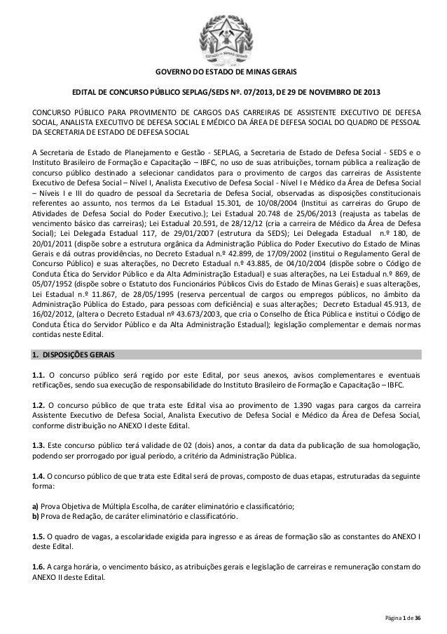 GOVERNO DO ESTADO DE MINAS GERAIS EDITAL DE CONCURSO PÚBLICO SEPLAG/SEDS Nº. 07/2013, DE 29 DE NOVEMBRO DE 2013 CONCURSO P...