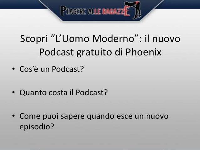 """Scopri """"L'Uomo Moderno"""": il nuovo Podcast gratuito di Phoenix • Cos'è un Podcast? • Quanto costa il Podcast? • Come puoi s..."""