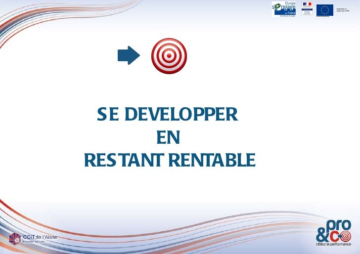 SE DEVELOPPER  EN  RESTANT RENTABLE