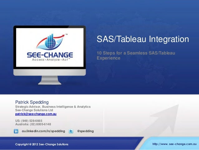 SAS/Tableau Integration 10 Steps for a Seamless SAS/Tableau Experience  Patrick Spedding Strategic Advisor, Business Intel...