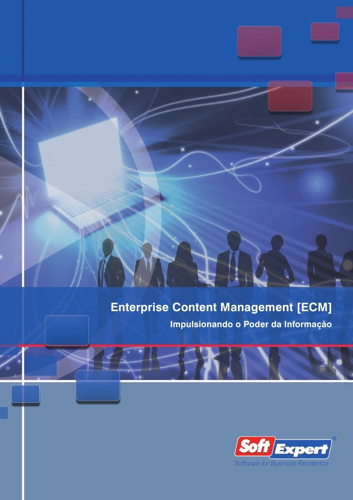 Enterprise Content Management [ECM]          Impulsionando o Poder da Informação