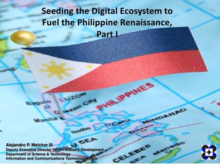 Seeding the Digital Ecosystem to Fuel the Philippine Renaissance, Part I