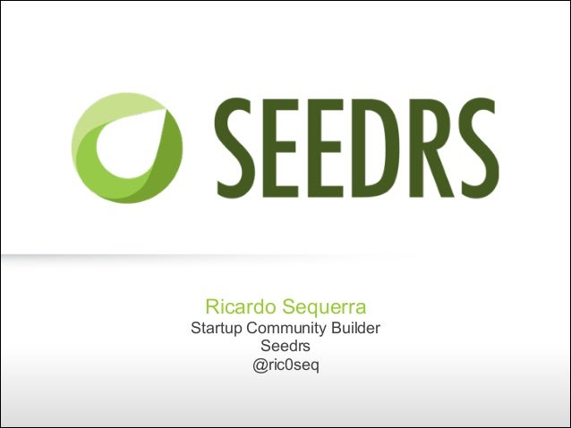 Ricardo Sequerra Startup Community Builder Seedrs @ric0seq