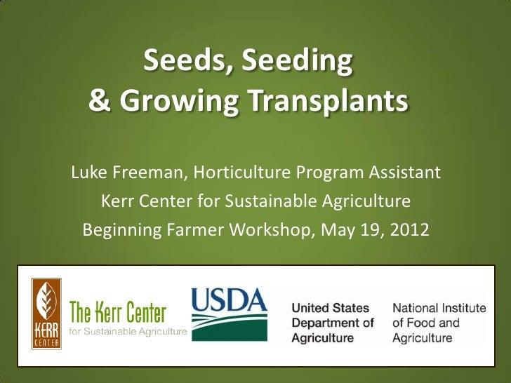 Seeds, Seeding, & Growing Transplants