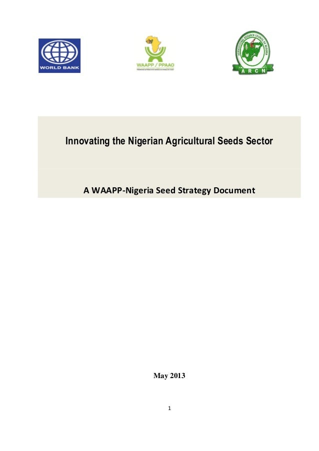 Innovating the Nigerian Agricultural Seeds Sector  A WAAPP-Nigeria Seed Strategy Document  May 2013  1