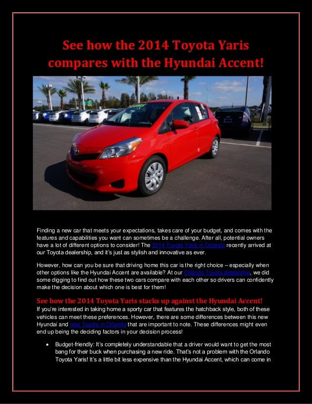 See how the 2014 Toyota Yaris compares with the Hyundai Accent
